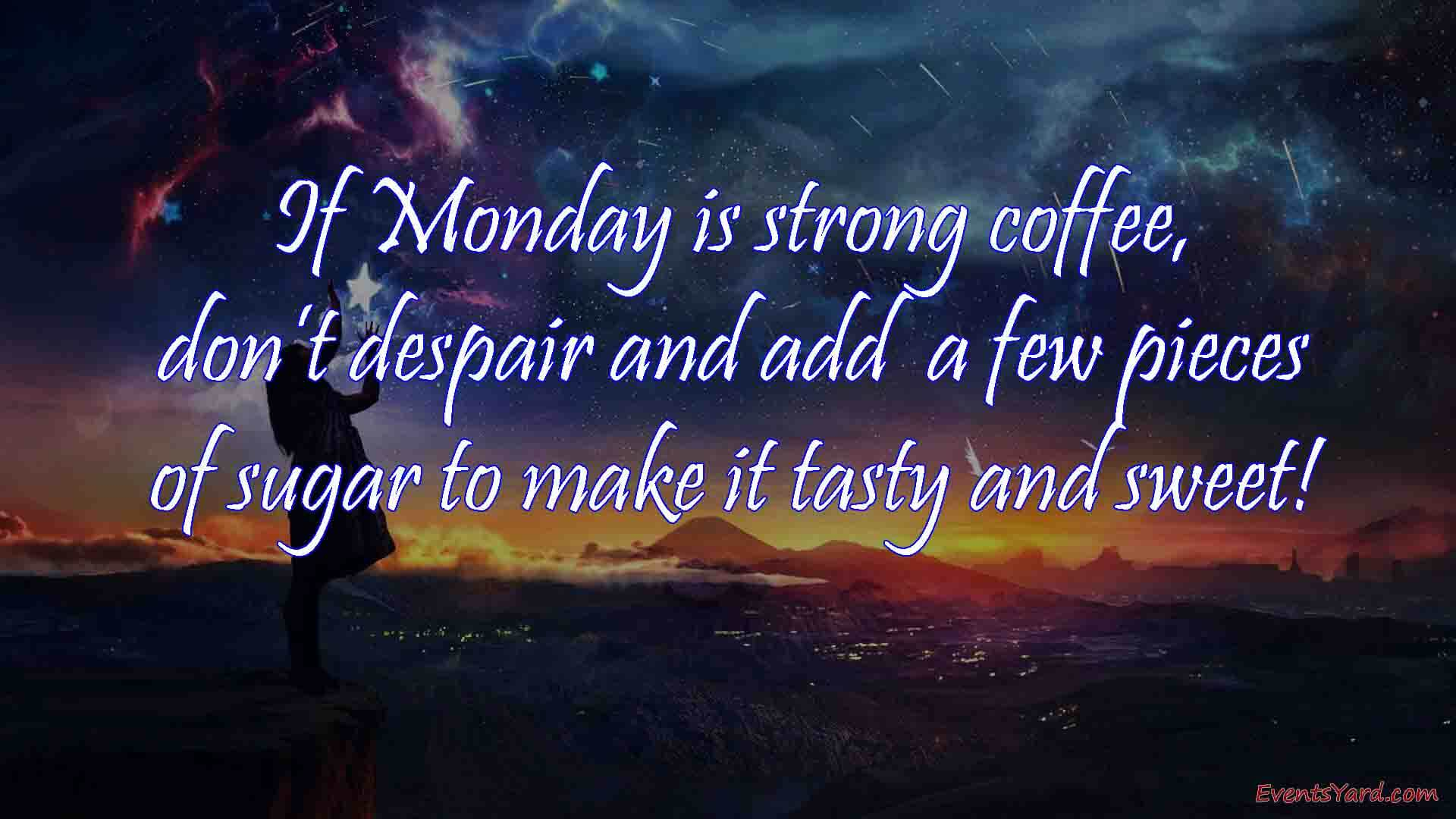 Monday Quotes And Pics