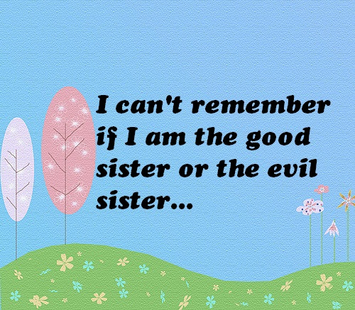 Evil Sister Quote