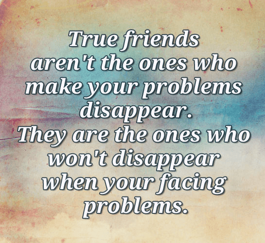 Friends Quote True Facing Problems