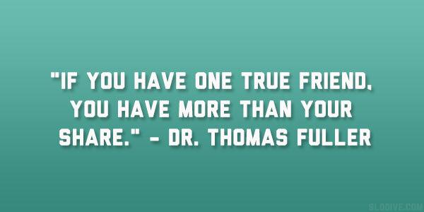 Friendship Quotes One True Friend
